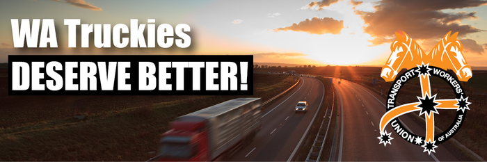 WA Truckies Deserve Better